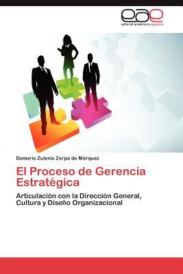 El Proceso de Gerencia Estrategica - Zerpa De M Rquez, Damaris Zulenis