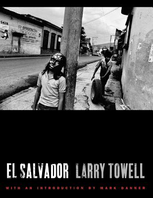 El Salvador - Towell, Larry, and Danner, Mark (Introduction by)