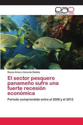 El Sector Pesquero Panameno Sufre Una Fuerte Recesion Economica - Valverde Batista Reyes Arturo