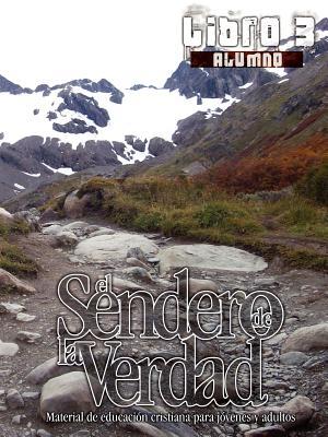 El Sendero de la Verdad, Libro 3 (Alumno) - Picavea, German (Editor)
