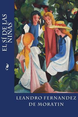 El Si de las Ninas - Fernandez De Moratin, Leandro