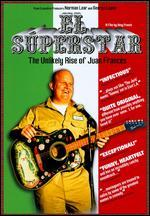 El Superstar: The Unlikely Rise of Juan Franc�s