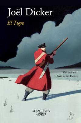 El Tigre / The Tiger - Dicker, Joel