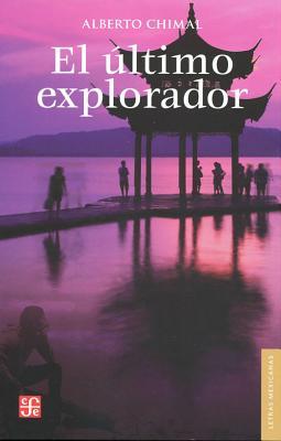 El Ultimo Explorador: Diez Aventuras Ineditas - Chimal, Alberto