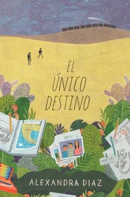 El Unico Destino (the Only Road) - Diaz, Alexandra