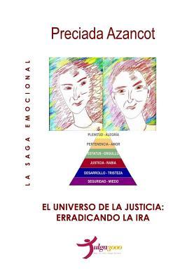 El universo de la Justicia: Erradicando la ira - Editores, Tulga3000, and Azancot, Preciada