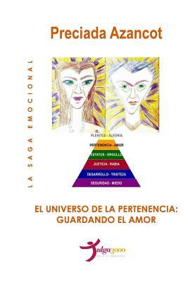 El universo de la Pertenencia: Guardando el amor - Editores, Tulga3000 (Editor), and Azancot, Preciada