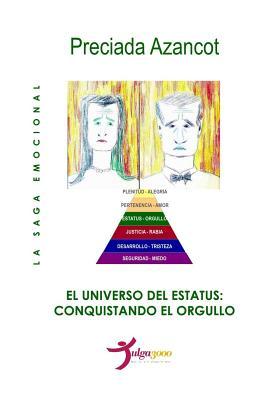 El Universo del Estatus: Conquistando el orgullo - Editores, Tulga3000 (Editor), and Azancot, Preciada