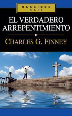 El Verdadero Arrepentimiento - Finney, Charles