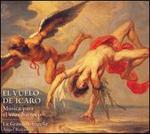 El Vuelo de Ícaro: Musica para el eros barroco