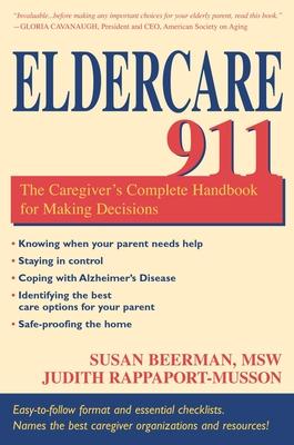 Eldercare 911 - Beerman, Susan, and Rappaport-Musson, Judith, CSA