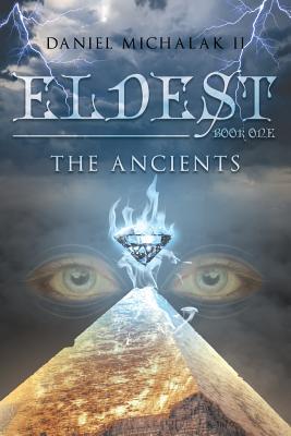 Eldest the Ancients: Book One - Michalak II, Daniel