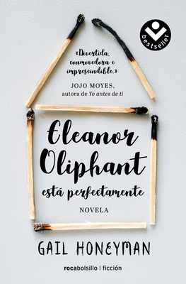 Eleanor Oliphant Esta Perfectamente - Honeyman, Gail