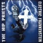 Electric Frankenstein vs. The Hip Priests