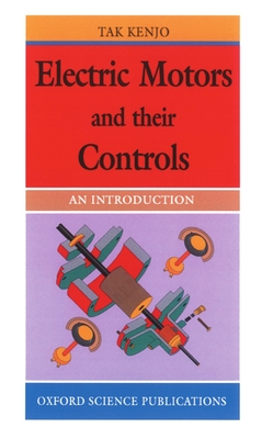 Electric Motors and Their Controls: An Introduction - Kenjo, Takashi (Translated by)