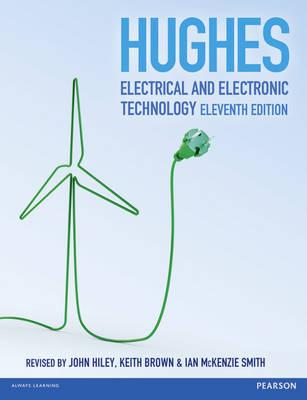Electrical and Electronic Technology - Hughes, Edward, and Hiley, John, and Brown, Keith