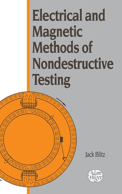Electrical and Magnetic Methods of Nondestructive Testing - Blitz, Jack