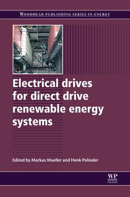 Electrical Drives for Direct Drive Renewable Energy Systems - Mueller, Markus (Editor), and Polinder, Henk (Editor)