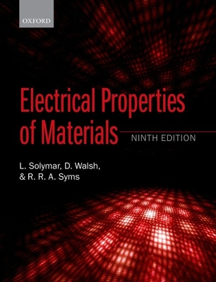 Electrical Properties of Materials - Solymar, Laszlo, and Walsh, Donald, and Syms, Richard R. A.