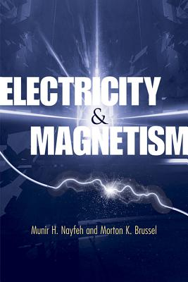 Electricity and Magnetism - Nayfeh, Munir H, and Brussel, Morton K, Dr.