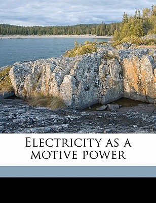Electricity as a Motive Power - Du Moncel, Th, and Geraldy, Frank, and Wharton, C J