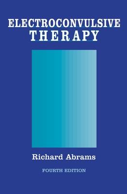 Electroconvulsive Therapy - Abrams, Richard