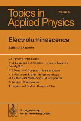 Electroluminescence - Pankove, J I (Contributions by), and Dean, J I (Contributions by), and Inogouchi, T (Contributions by)