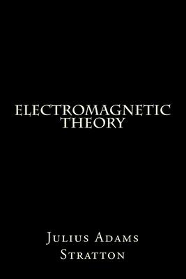 Electromagnetic Theory - Stratton, Julius Adams