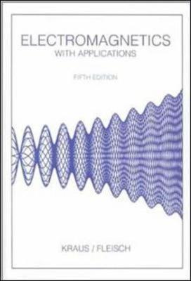 Electromagnetics - Kraus, John D., and Fleisch, Daniel A.