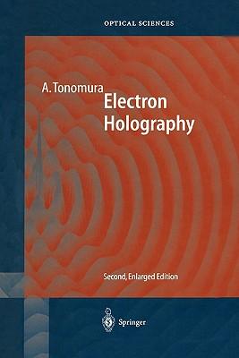 Electron Holography - Tonomura, Akira