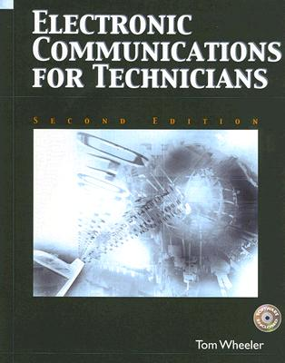 Electronic Communications for Technicians - Wheeler, Tom