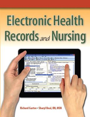 Electronic Health Records and Nursing - Gartee, Richard, and Beal, Sharyl