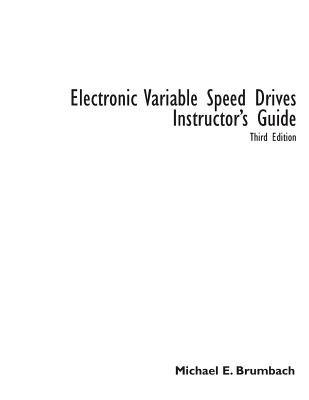 Electronic Variable Speed Drives - Brumbach, Michael E