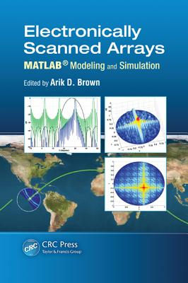 Electronically Scanned Arrays MATLAB Modeling and Simulation - Brown, Arik D (Editor)