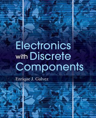Electronics with Discrete Components - Galvez, Enrique Jose