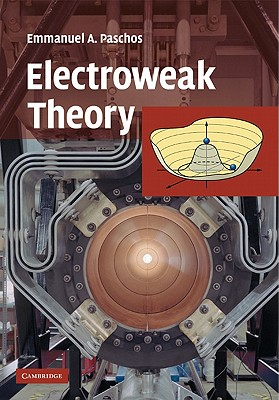 Electroweak Theory - Paschos, E A