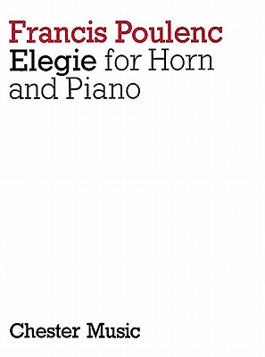 Elegie for Horn and Piano - Poulenc, Francis (Composer)