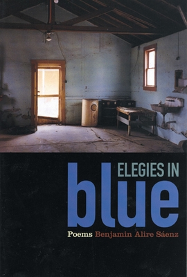 Elegies in Blue: Poems - Saenz, Benjamin Alire