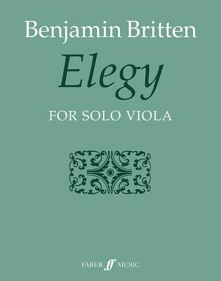 Elegy: For Solo Viola, Parts - Britten, Benjamin (Composer)