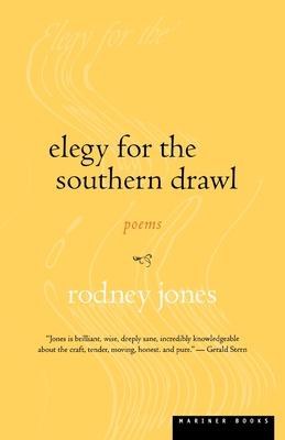Elegy for the Southern Drawl - Jones, Rodney