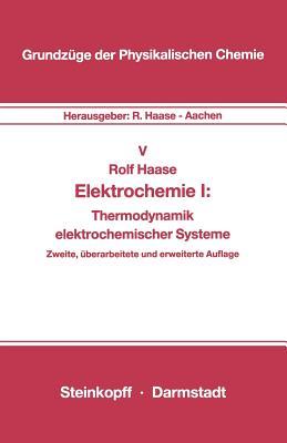 Elektrochemie I: Thermodynamik Elektrochemischer Systeme - Haase, R