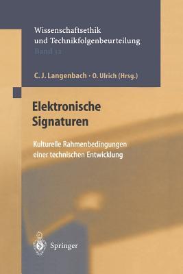 Elektronische Signaturen: Kulturelle Rahmenbedingungen Einer Technischen Entwicklung - Kamp, G, and Langenbach, C J (Editor), and Ulrich, O (Editor)