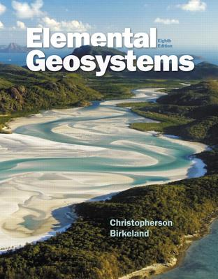 Elemental Geosystems - Christopherson, Robert W., and Birkeland, Ginger