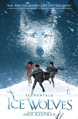 Elementals: Ice Wolves - Kaufman, Amie