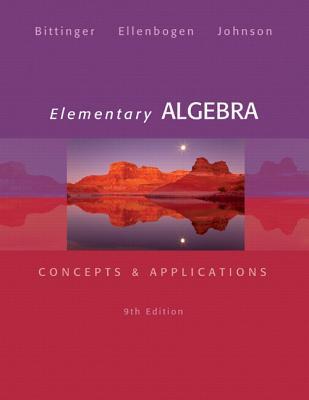 Elementary Algebra: Concepts and Applications - Bittinger, Marvin L, and Ellenbogen, David J, and Johnson, Barbara L