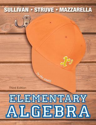 Elementary Algebra - Sullivan, Michael, III, and Struve, Katherine R., and Mazzarella, Janet