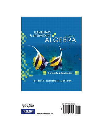 Elementary and Intermediate Algebra: Concepts and Applications, Books a la Carte Edition - Bittinger, Marvin, and Ellenbogen, David, and Johnson, Barbara