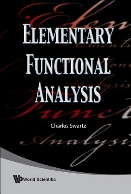 Elementary Functional Analysis - Swartz, Charles