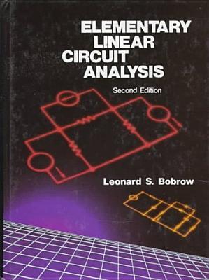 Elementary Linear Circuit Analysis - Bobrow