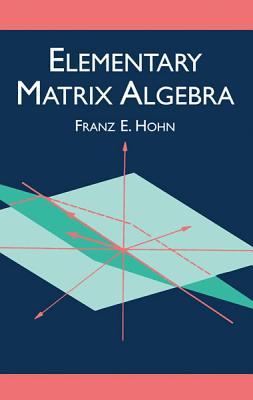 Elementary Matrix Algebra - Hohn, Franz E
